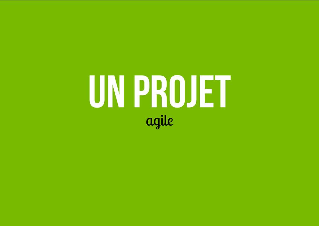 Un projet agile