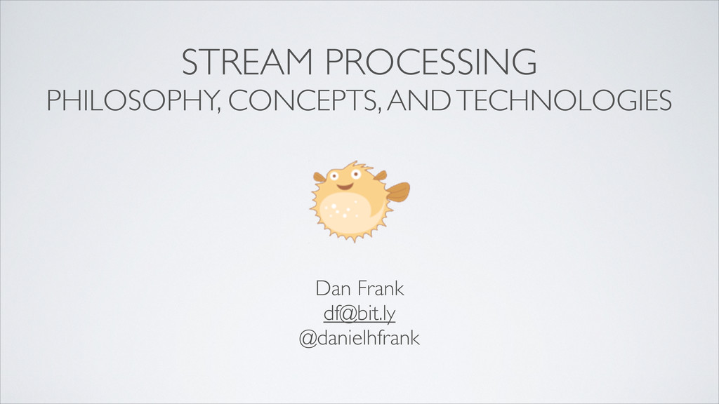 STREAM PROCESSING PHILOSOPHY, CONCEPTS, AND TEC...