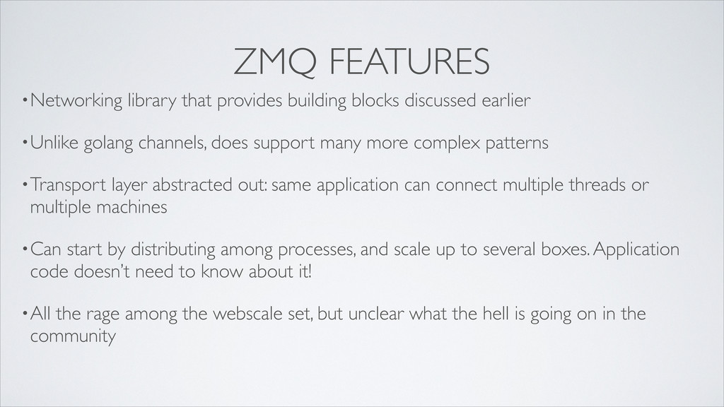 ZMQ FEATURES •Networking library that provides ...