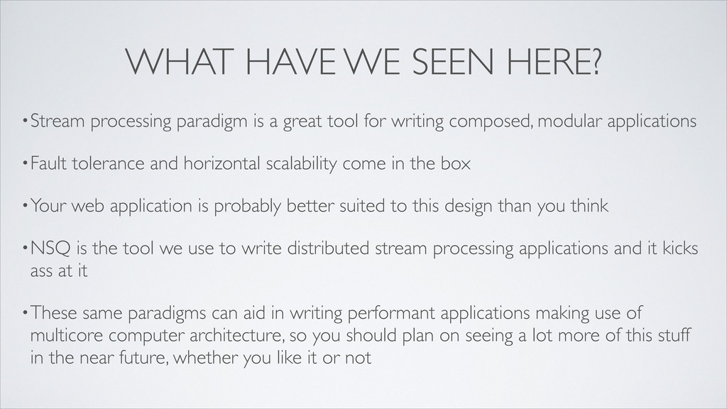 WHAT HAVE WE SEEN HERE? •Stream processing para...