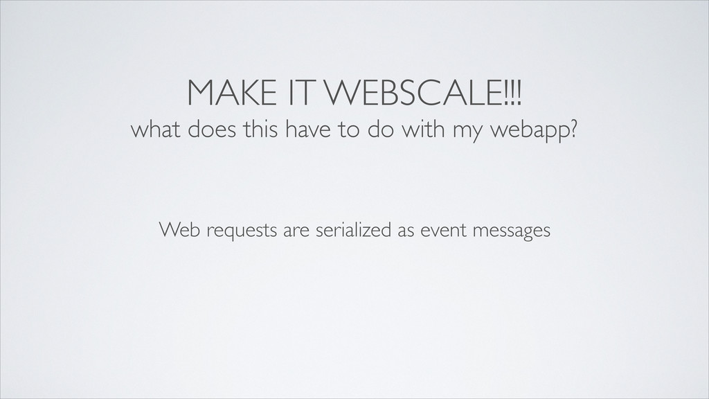 MAKE IT WEBSCALE!!! what does this have to do w...