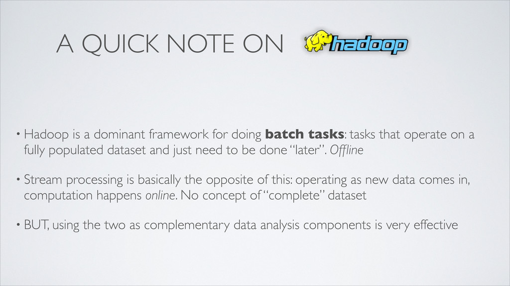 A QUICK NOTE ON • Hadoop is a dominant framewor...
