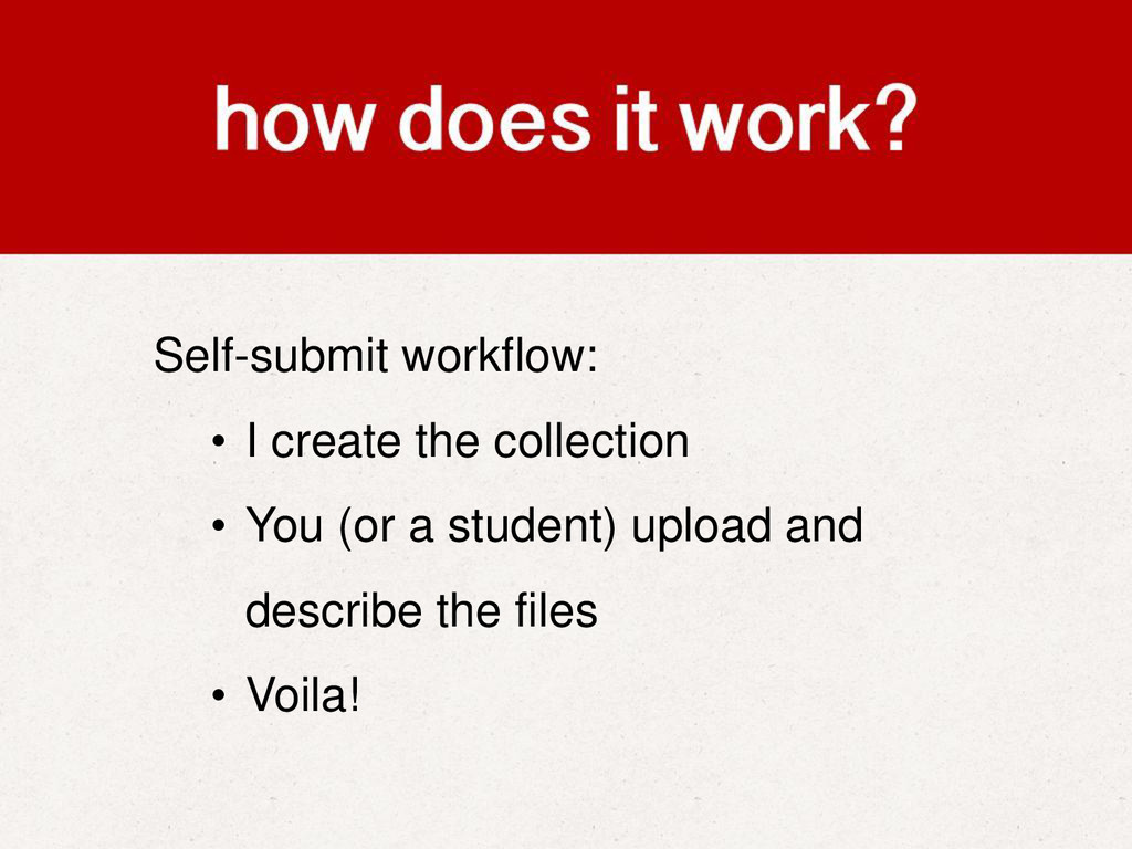 Self-submit workflow: • I create the collection...