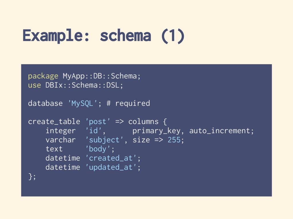 Example: schema (1) package MyApp::DB::Schema; ...