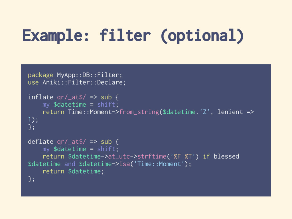 Example: filter (optional) package MyApp::DB::F...