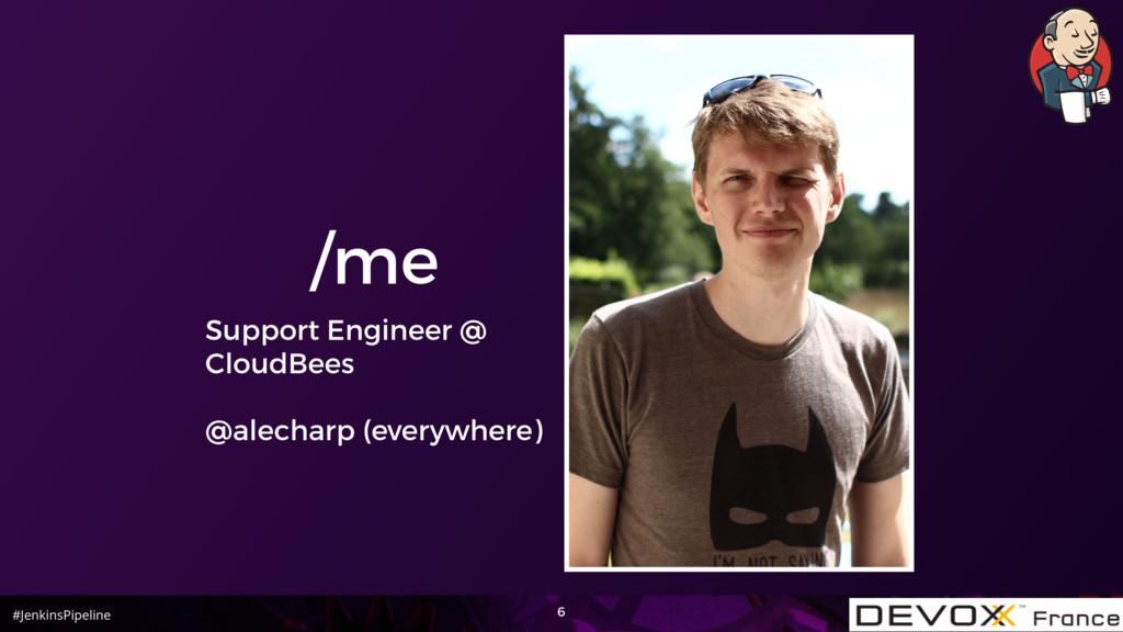 #JenkinsPipeline /me Support Engineer @ CloudBe...