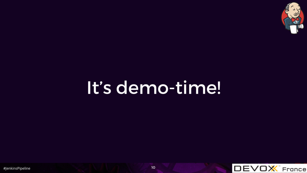 #JenkinsPipeline It's demo-time! 10