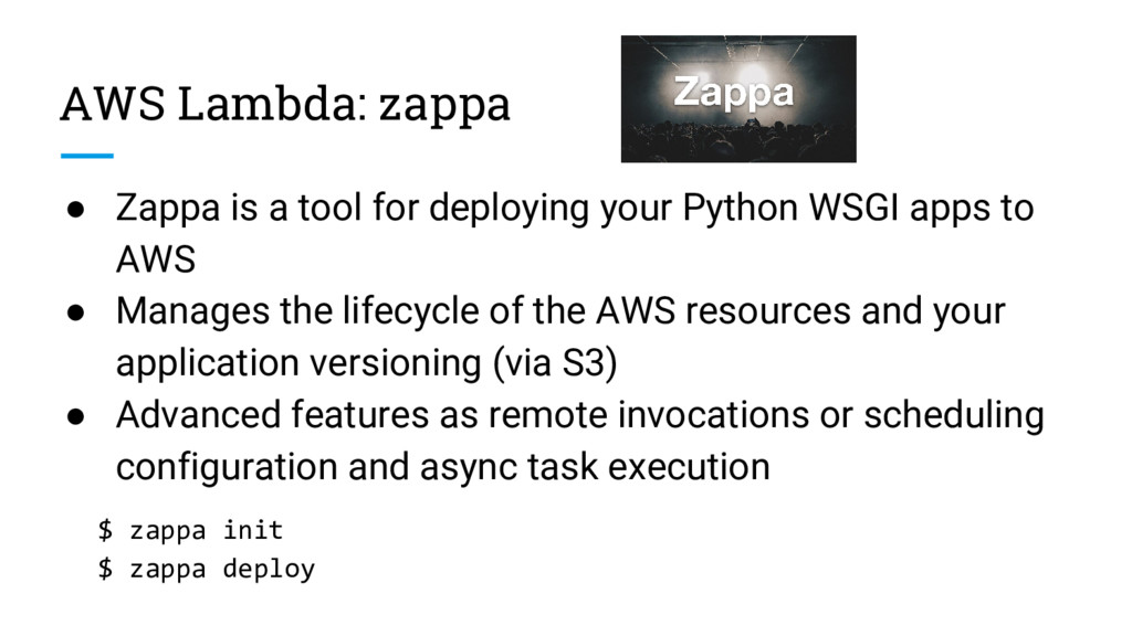 AWS Lambda: zappa ● Zappa is a tool for deployi...