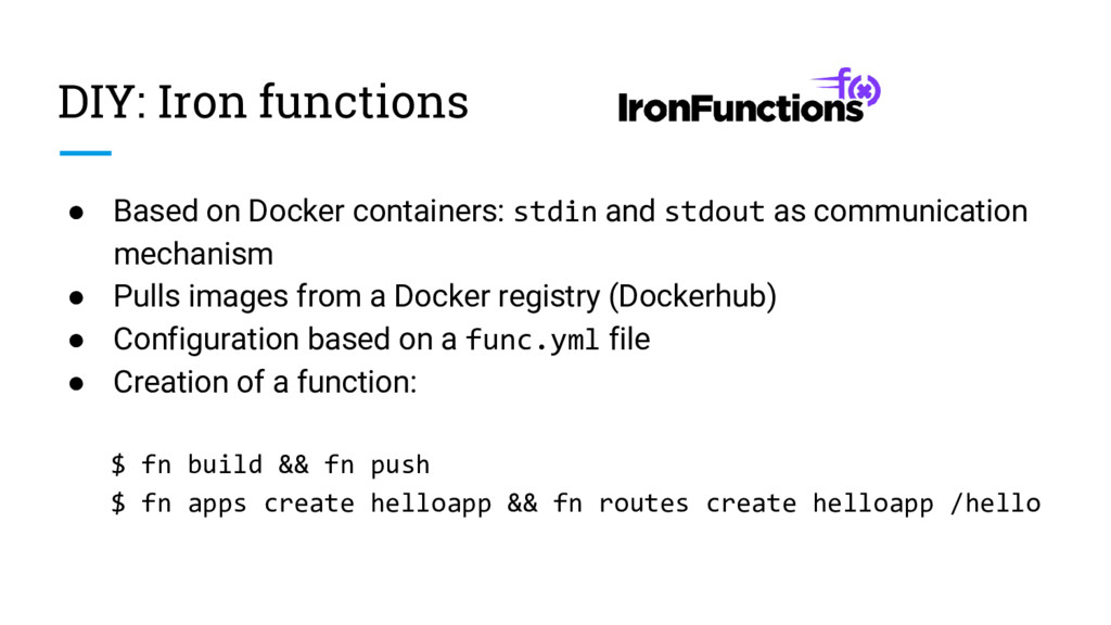 DIY: Iron functions ● Based on Docker container...