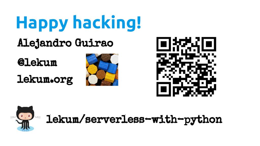 Happy hacking! Alejandro Guirao @lekum lekum.or...
