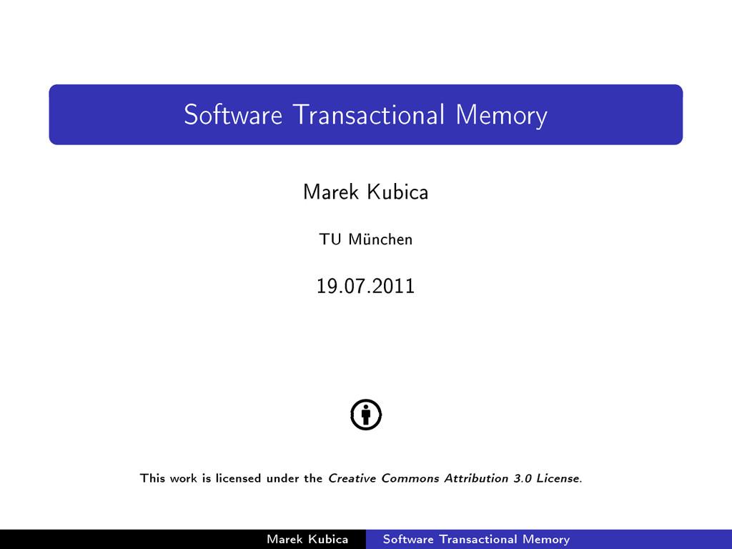 Software Transactional Memory Marek Kubica TU M...