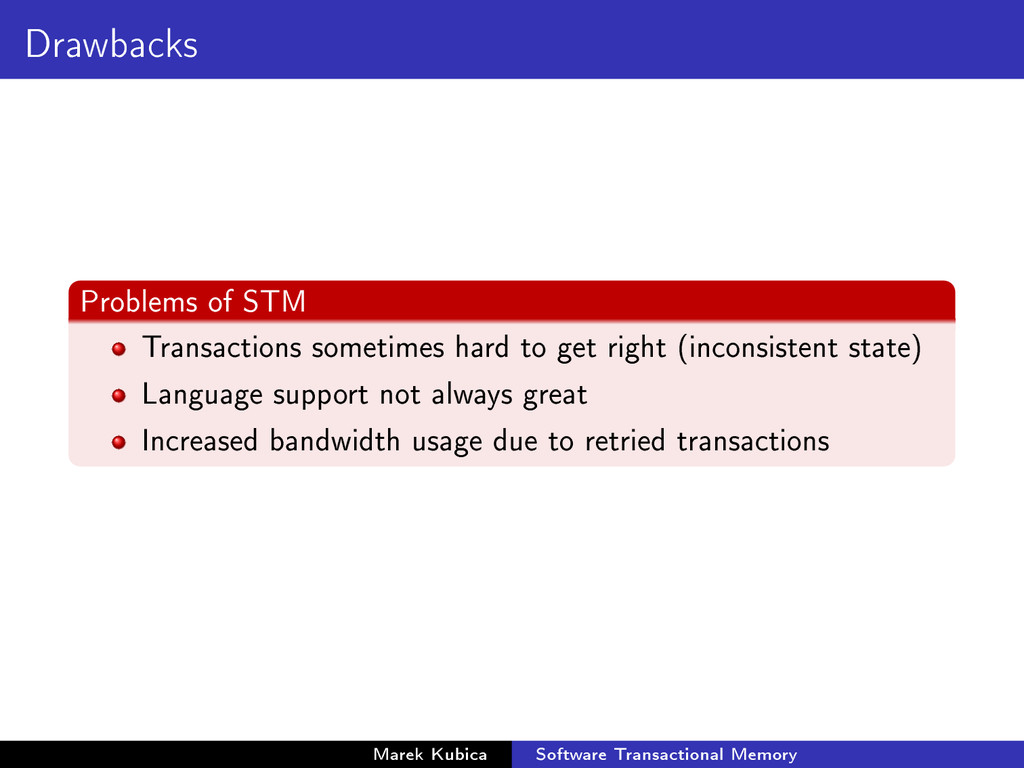 Drawbacks Problems of STM Transactions sometime...