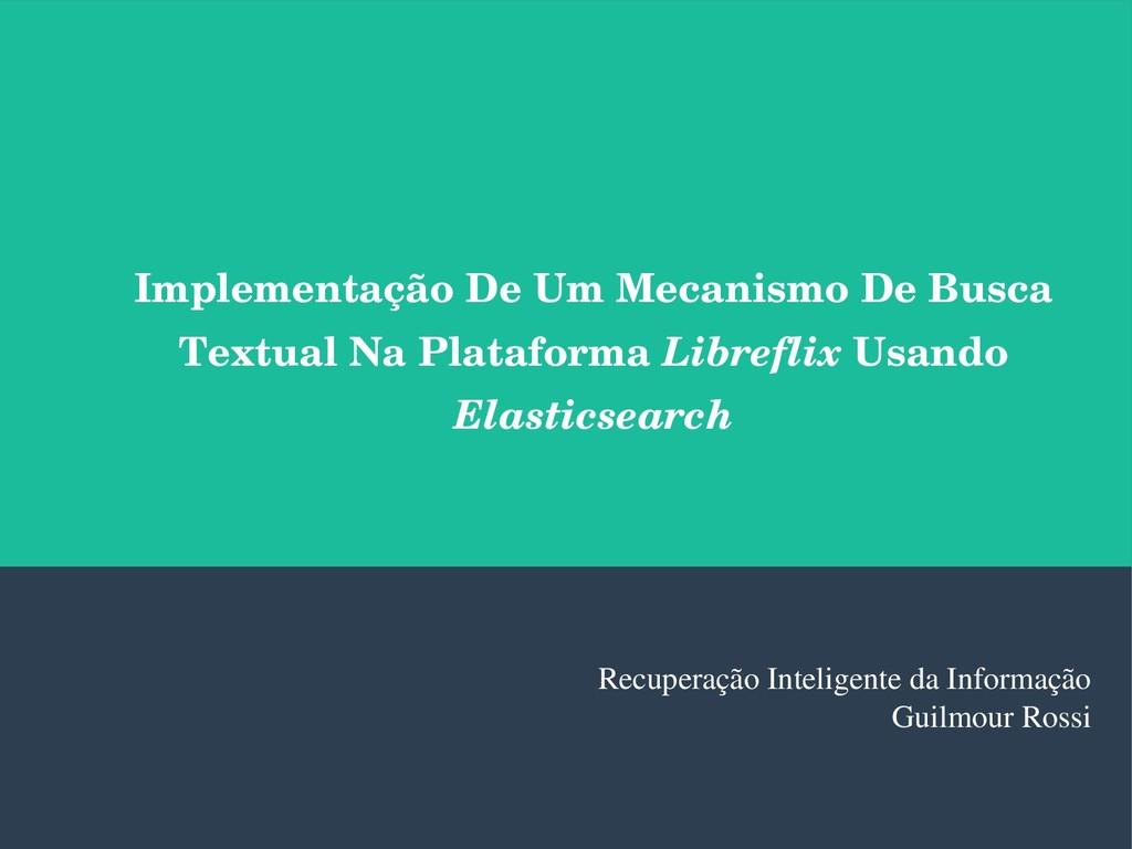 Implementação De Um Mecanismo De Busca Textual ...