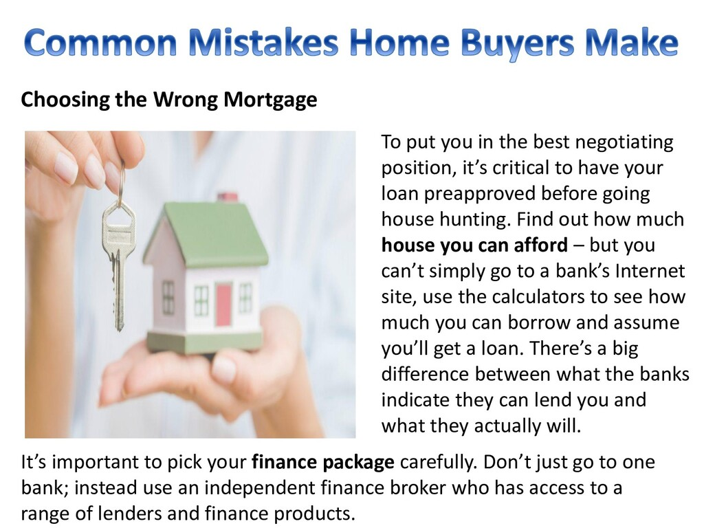 Choosing the Wrong Mortgage To put you in the b...