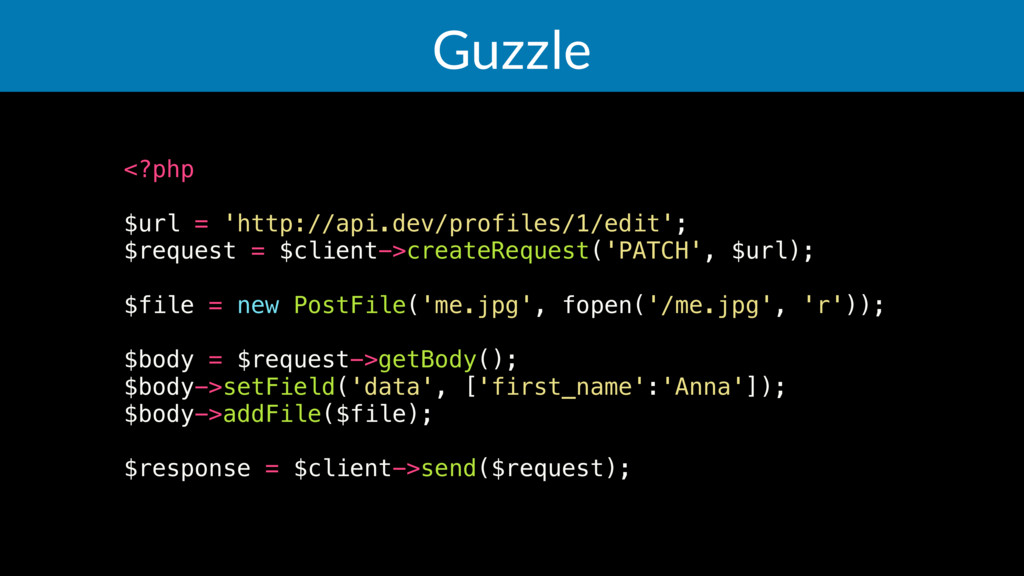 Guzzle <?php $url = 'http://api.dev/profiles/1/...