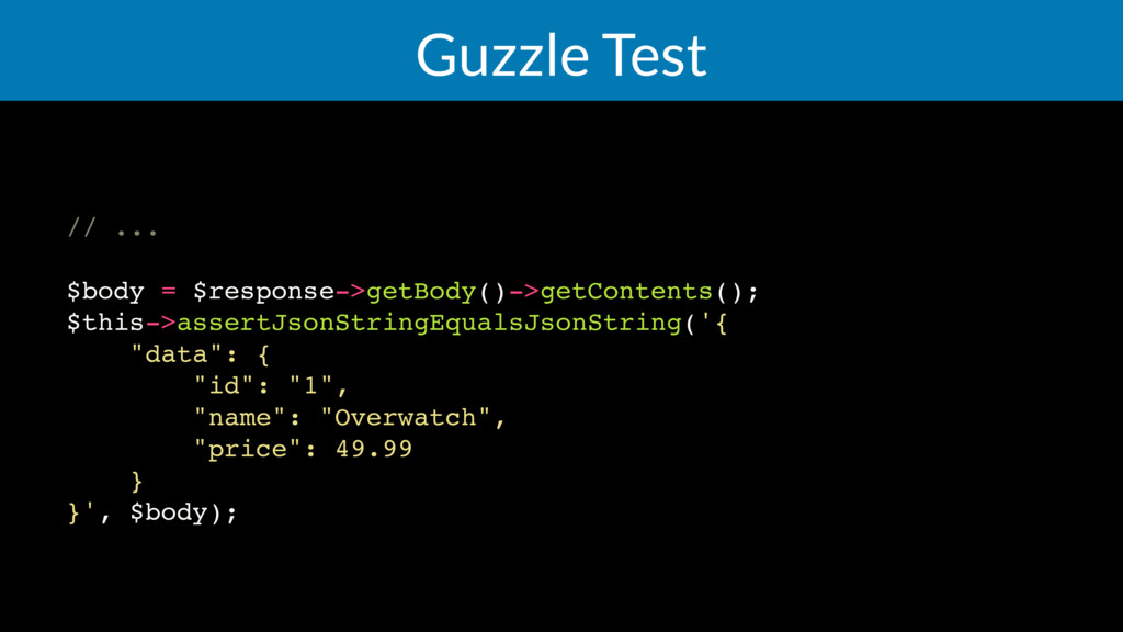 Guzzle Test // ... $body = $response->getBody()...