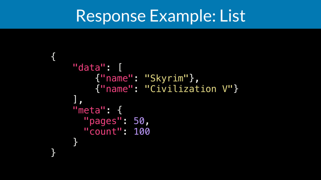 "Response Example: List { ""data"": [ {""name"": ""Sk..."
