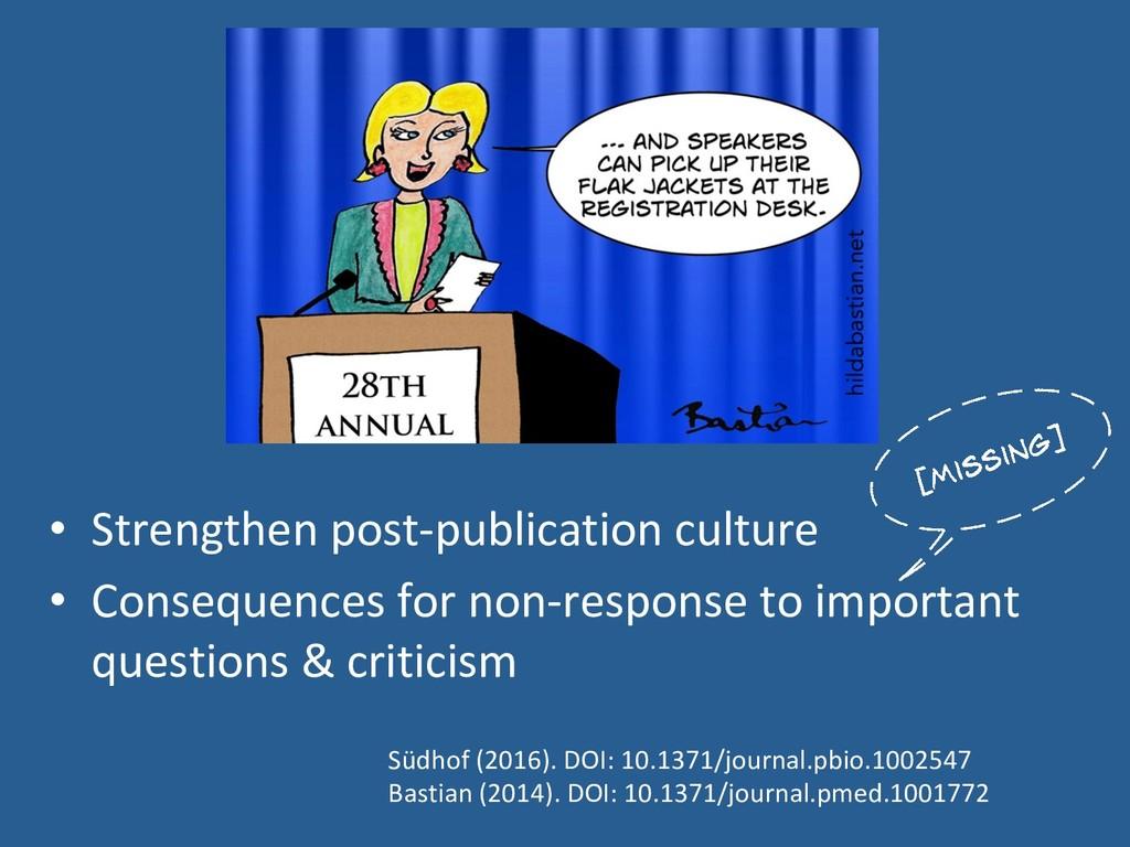 • Strengthen post-publication culture • Conse...