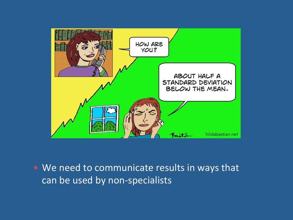 —  We need to communicate results in ways that ...