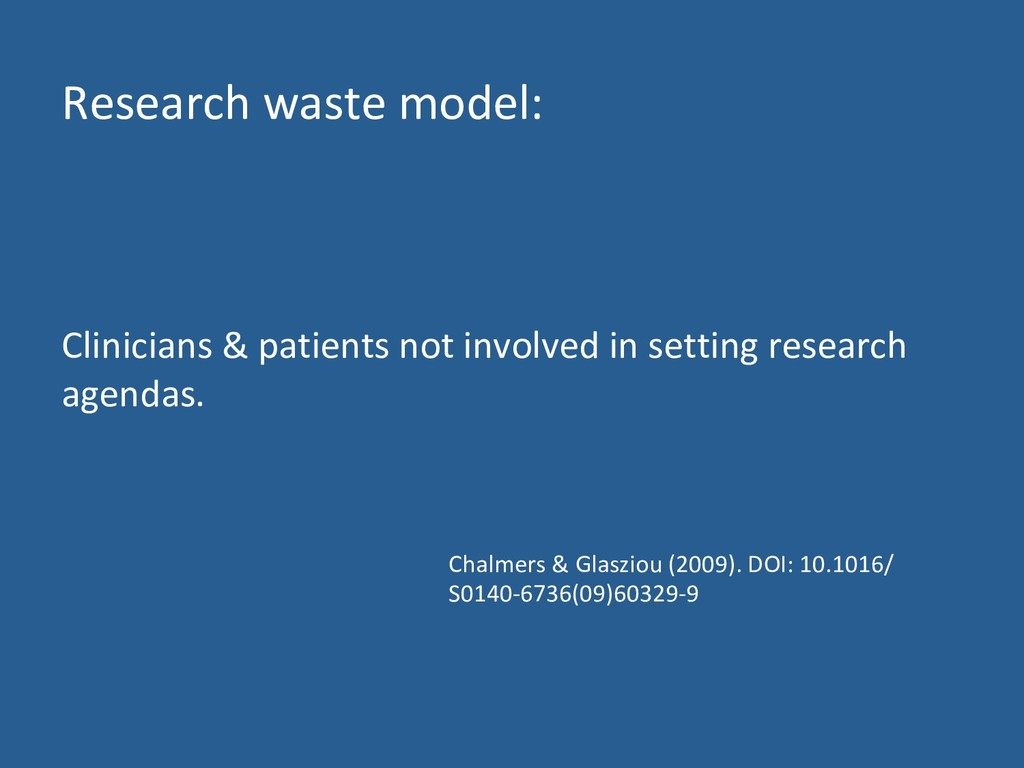 Research waste model: Clinicians & patients not...