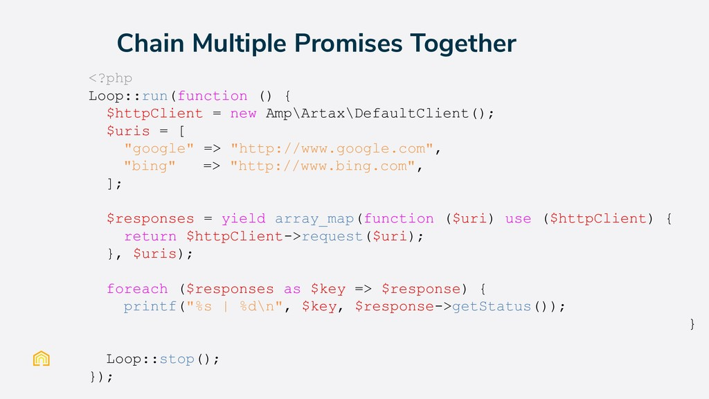 Chain Multiple Promises Together <?php Loop::ru...