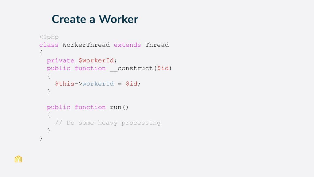 Create a Worker <?php class WorkerThread extend...