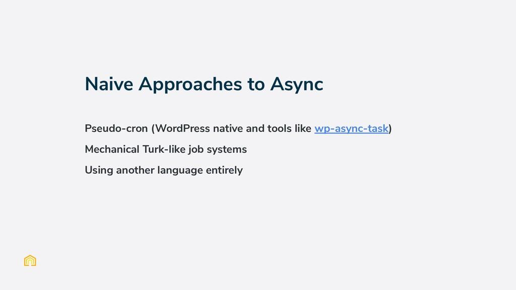 Naive Approaches to Async Pseudo-cron (WordPres...