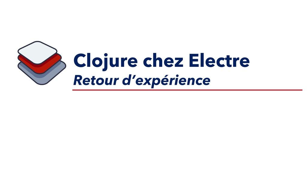 Clojure chez Electre Retour d'expérience