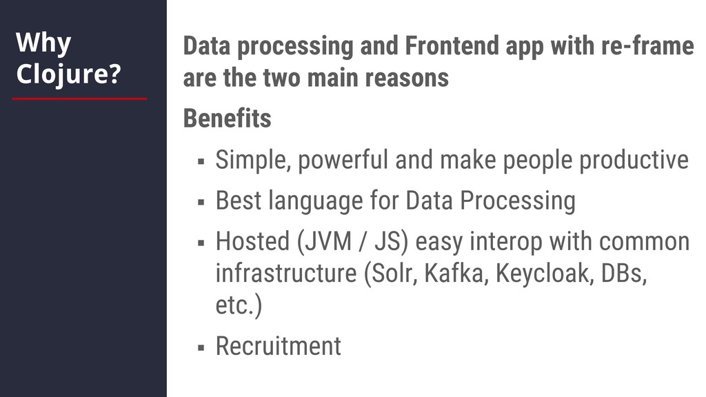 Why Clojure? Data processing and Frontend app w...