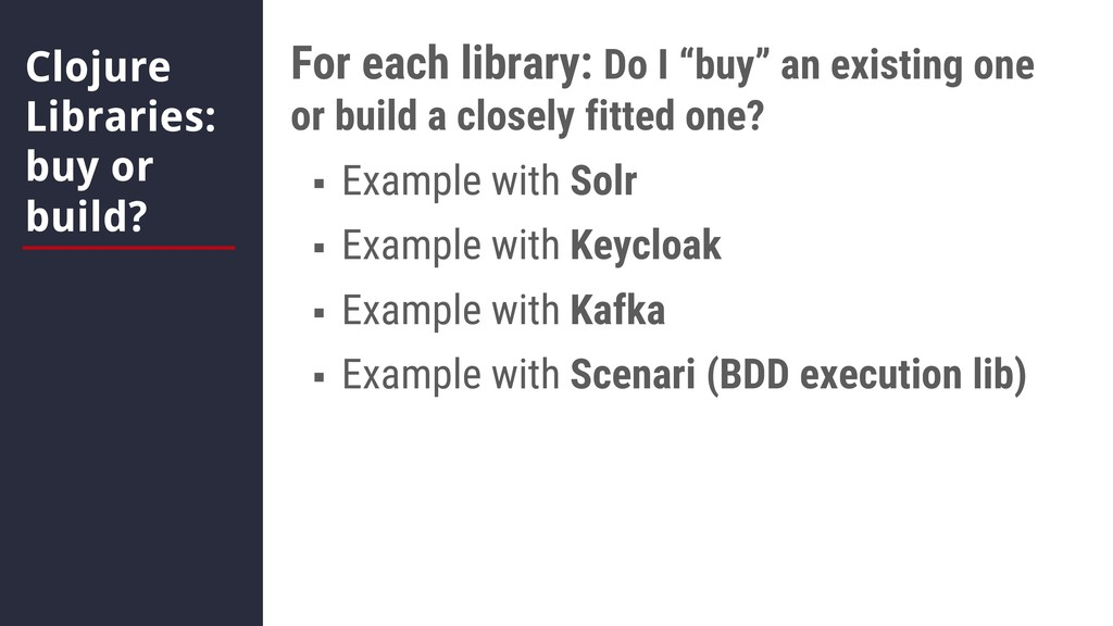 Clojure Libraries: buy or build? For each libra...