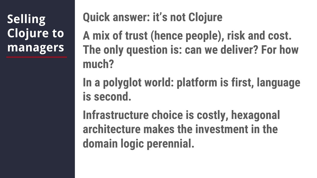 Selling Clojure to managers Quick answer: it's ...