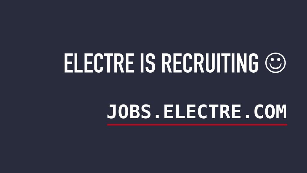 ELECTRE IS RECRUITING J JOBS.ELECTRE.COM