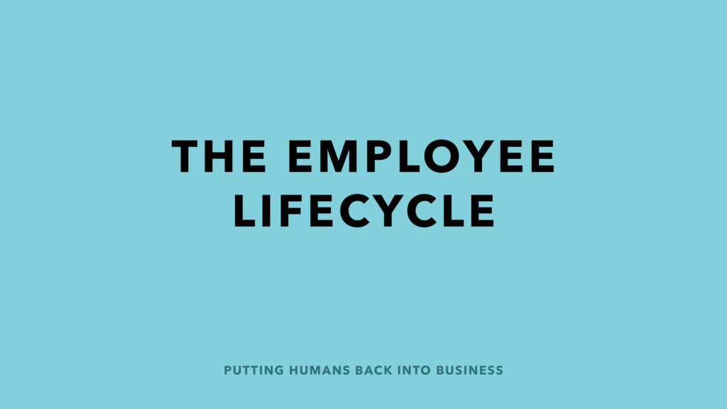PUTTING HUMANS BACK INTO BUSINESS THE EMPLOYEE ...