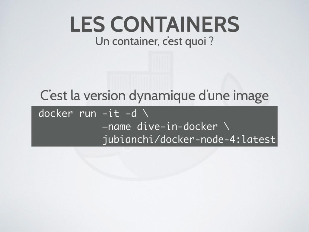 LES CONTAINERS Un container, c'est quoi ? C'est...