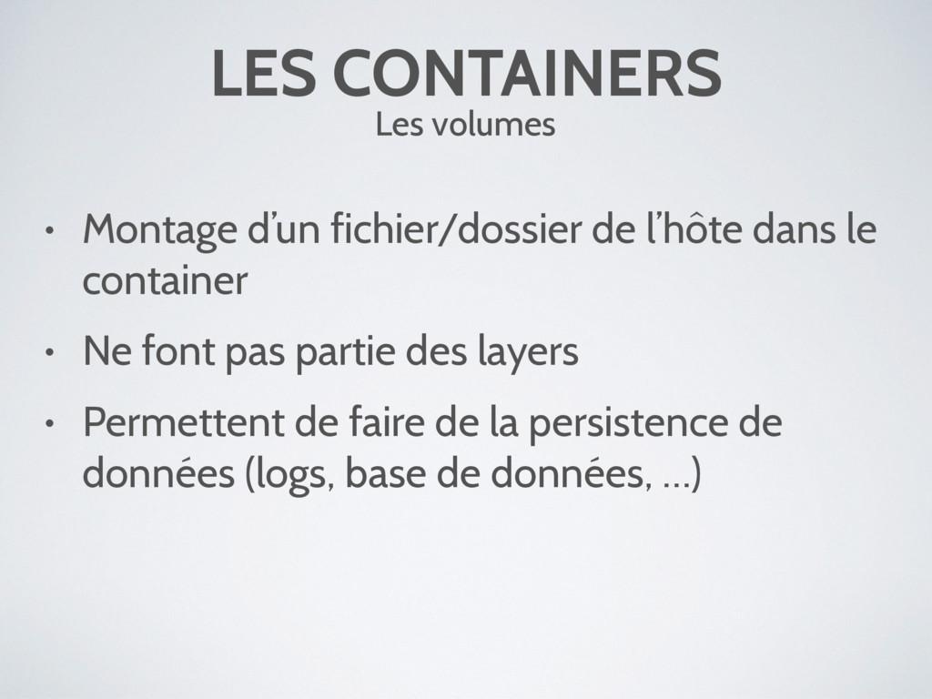 LES CONTAINERS Les volumes • Montage d'un fichi...