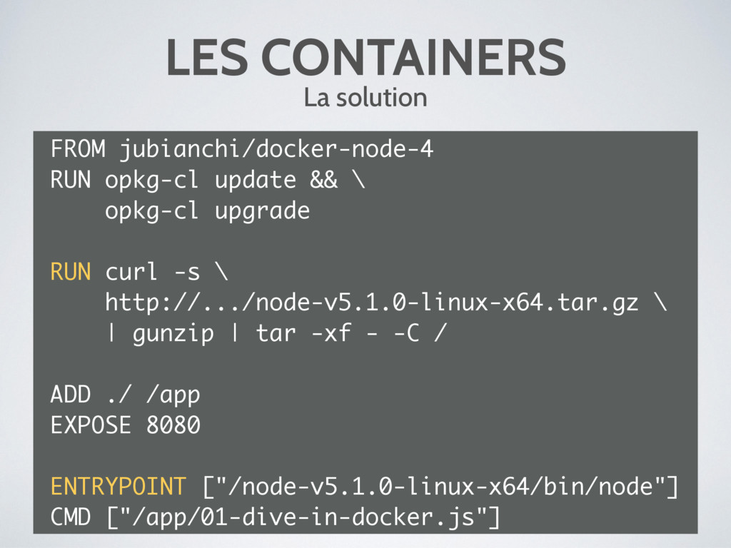 LES CONTAINERS La solution FROM jubianchi/docke...