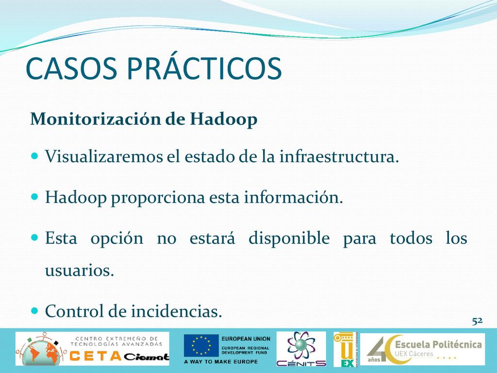 CASOS PRÁCTICOS Monitorización de Hadoop  Visu...