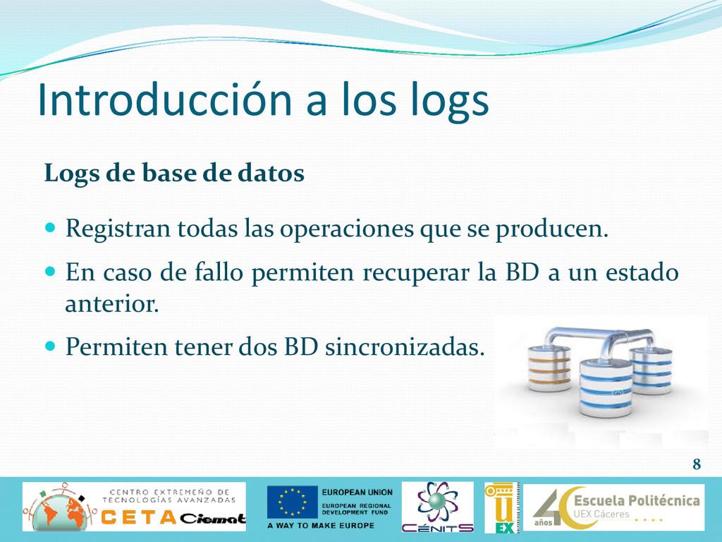 Introducción a los logs Logs de base de datos ...
