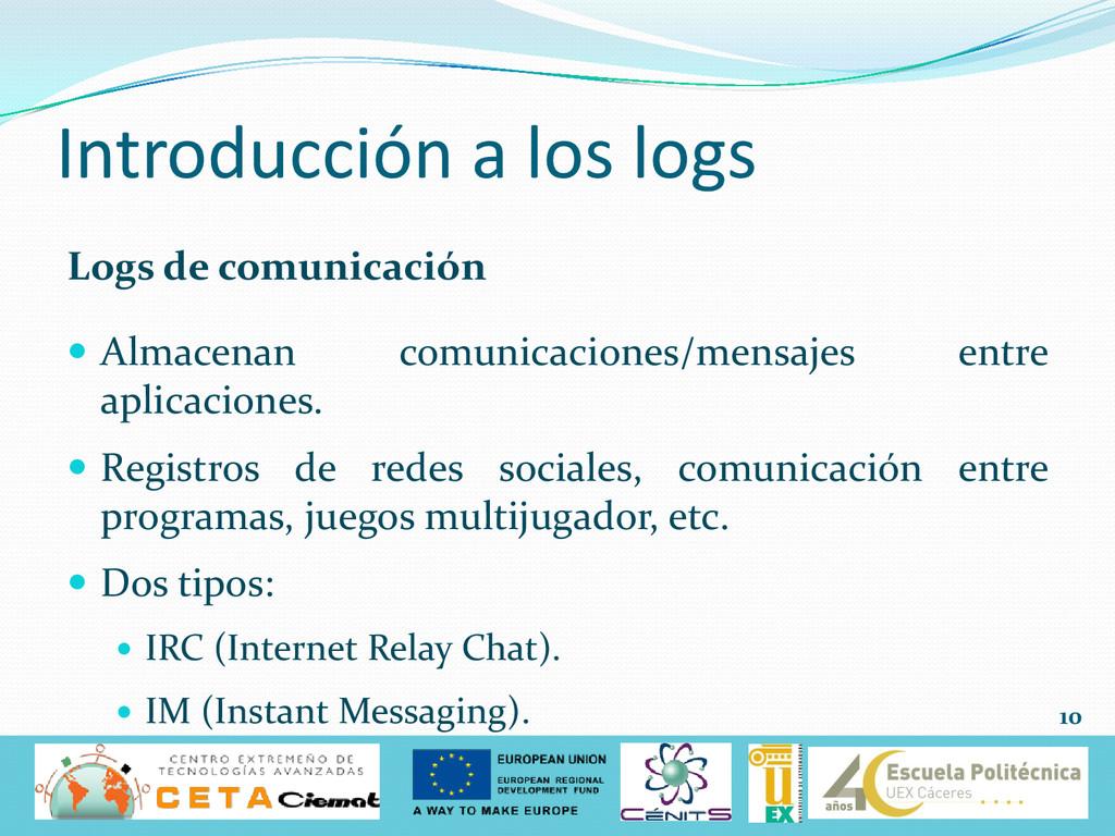 Introducción a los logs Logs de comunicación  ...