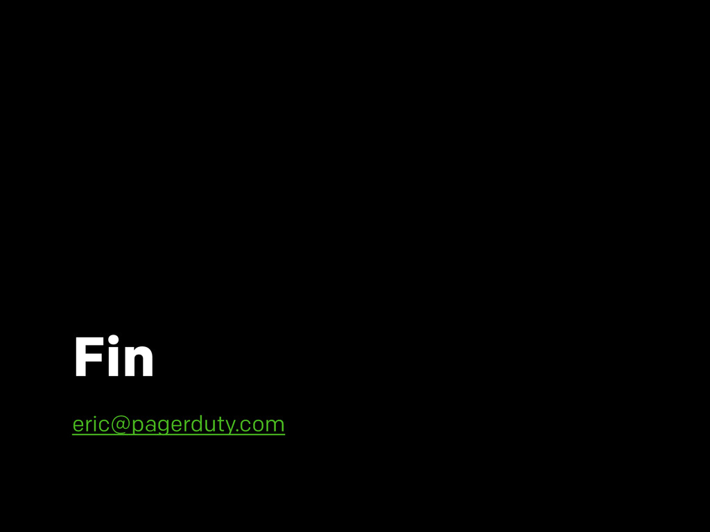 Fin eric@pagerduty.com