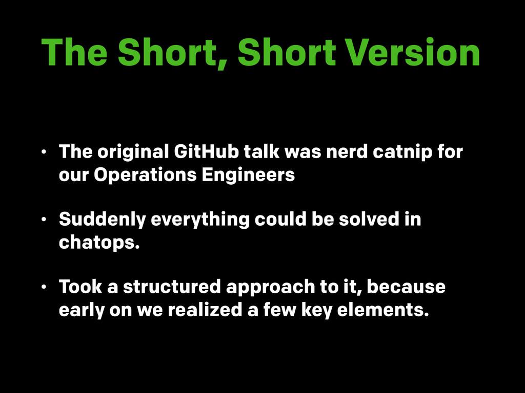 The Short, Short Version • The original GitHub ...
