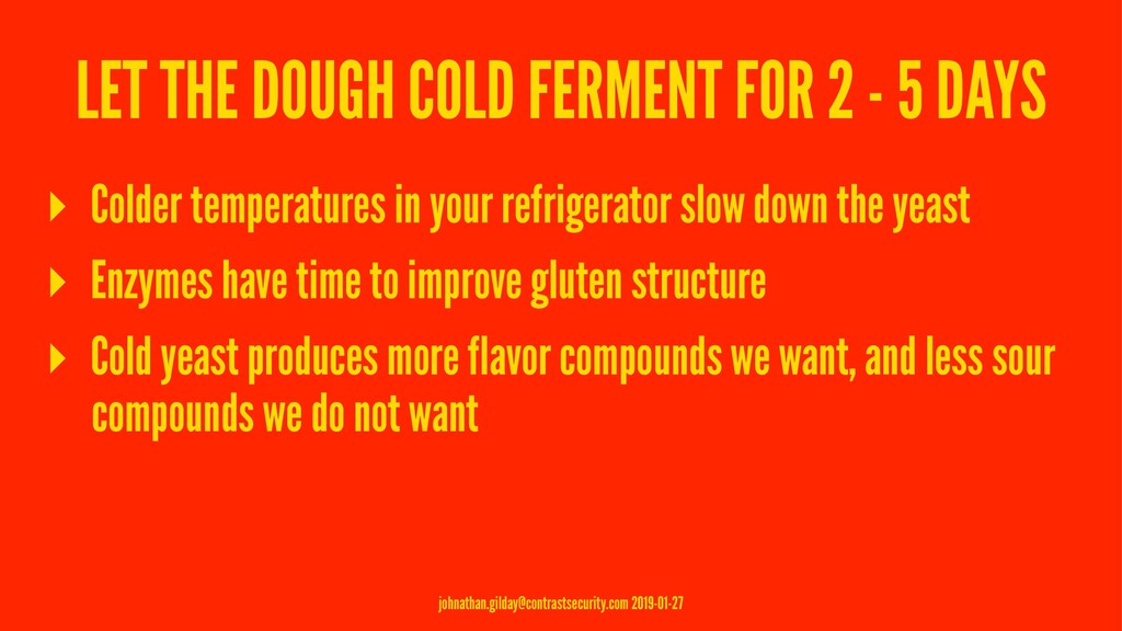 LET THE DOUGH COLD FERMENT FOR 2 - 5 DAYS ▸ Col...