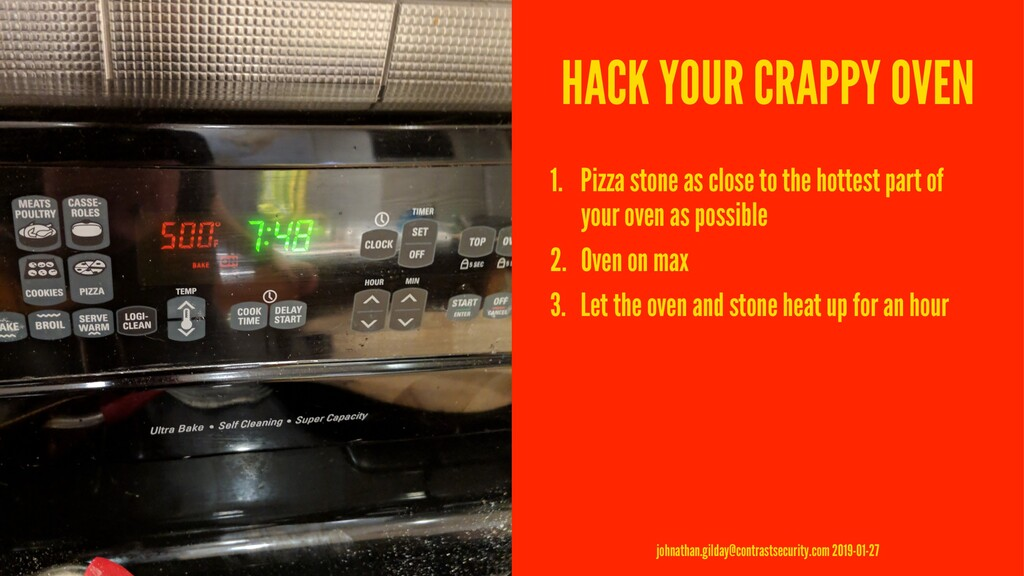 HACK YOUR CRAPPY OVEN 1. Pizza stone as close t...