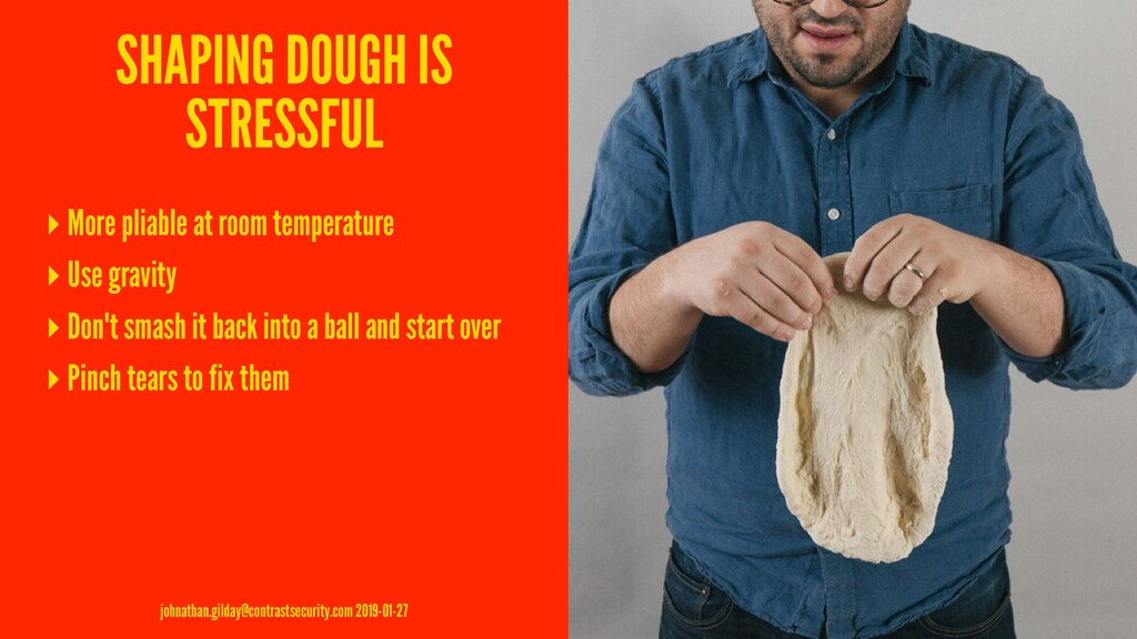 SHAPING DOUGH IS STRESSFUL ▸ More pliable at ro...
