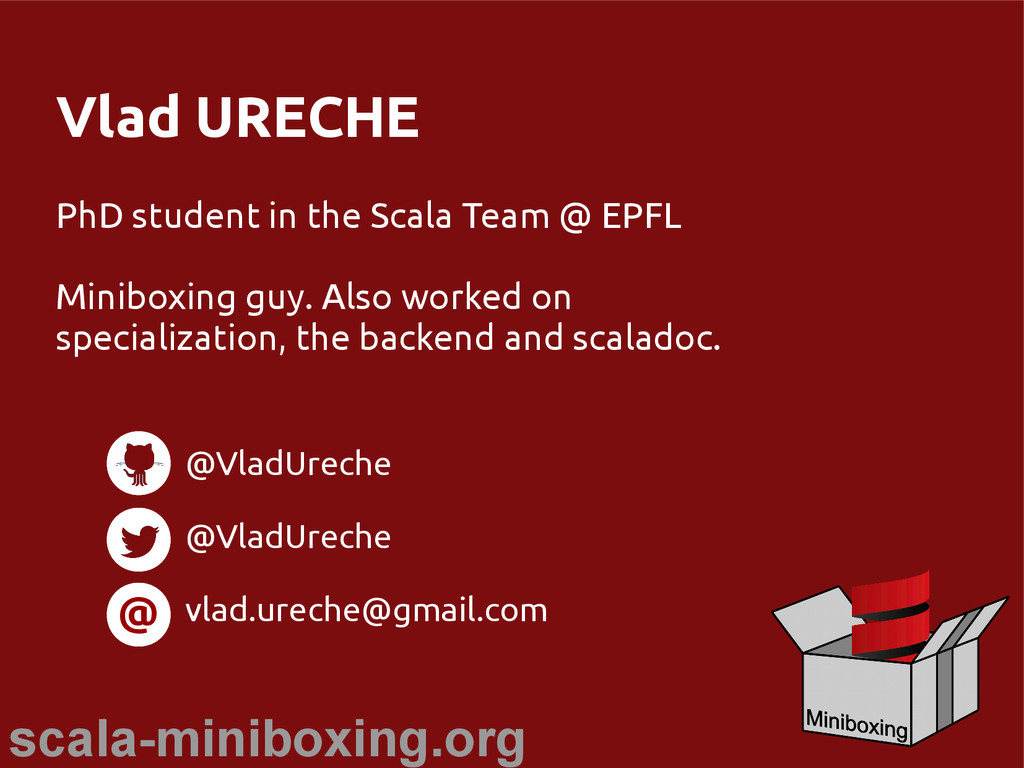 scala-miniboxing.org Vlad URECHE PhD student in...