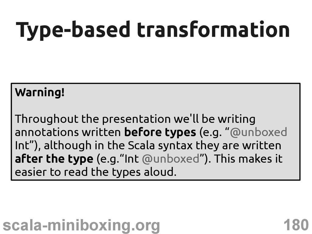 180 scala-miniboxing.org Type-based transformat...