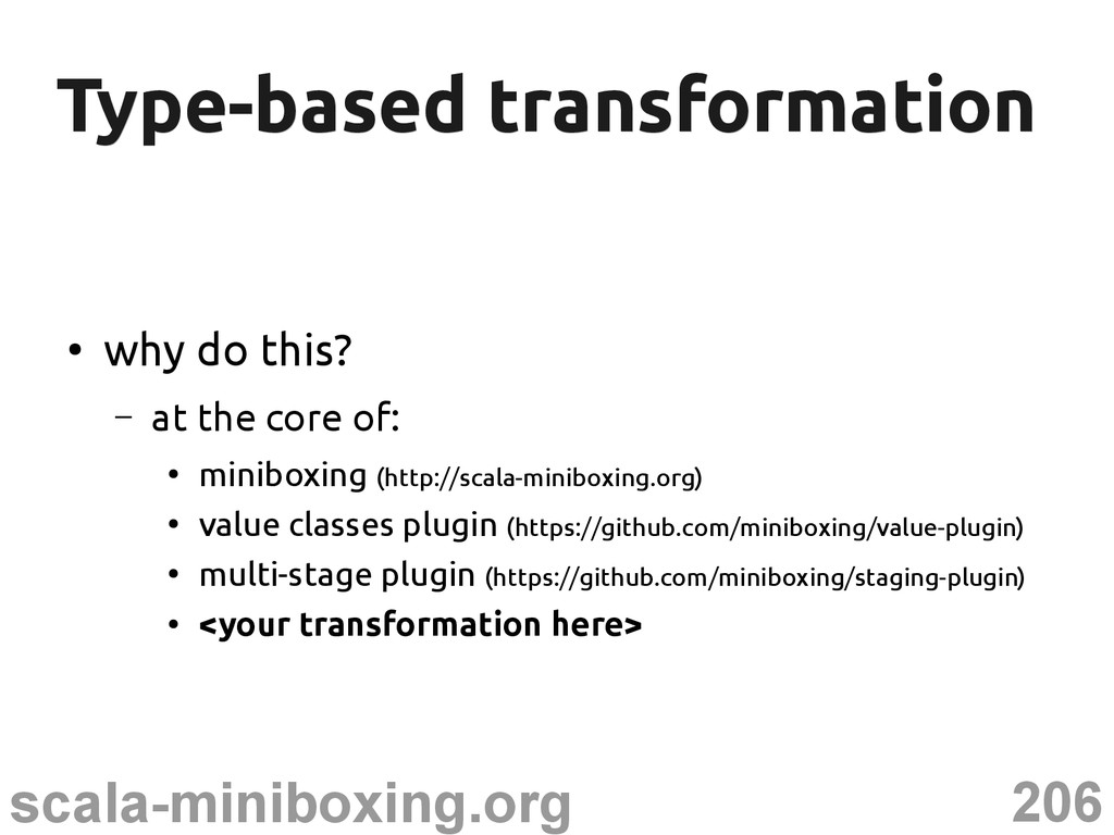 206 scala-miniboxing.org Type-based transformat...