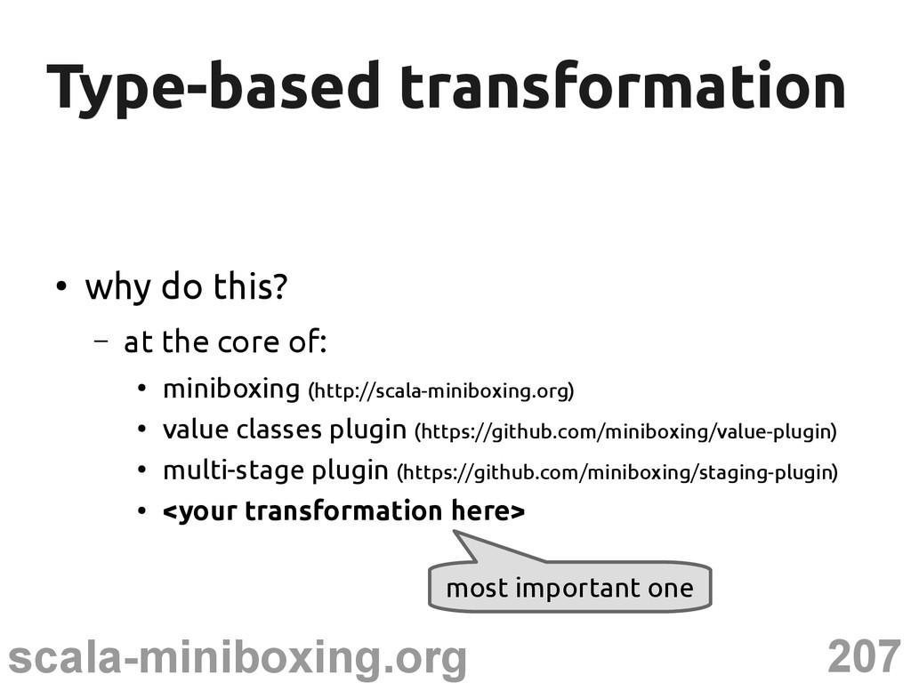 207 scala-miniboxing.org Type-based transformat...