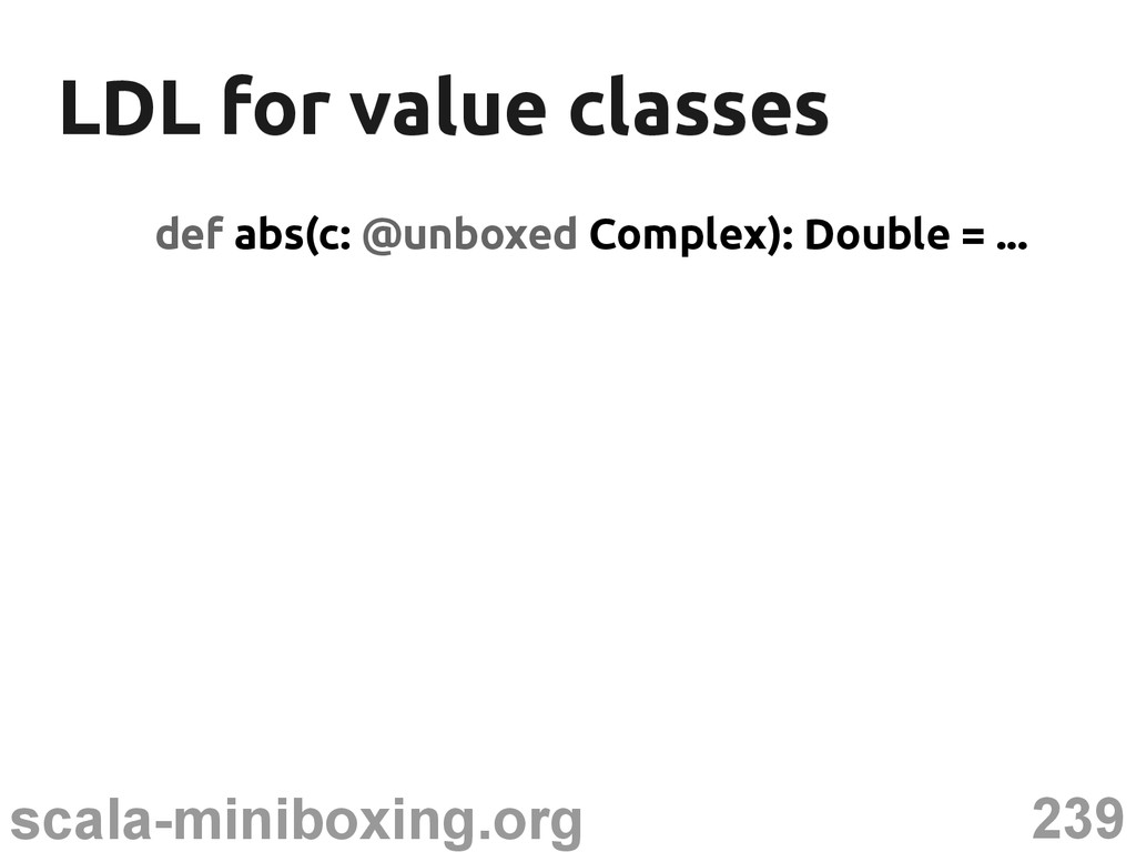 239 scala-miniboxing.org LDL for value classes ...