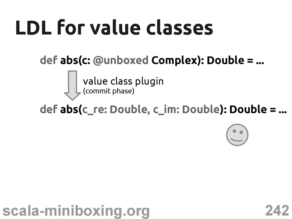 242 scala-miniboxing.org LDL for value classes ...